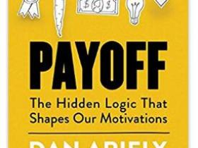 Payoff The Hidden Logic That Shapes Our Motivations epub