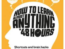 How to Learn Almost Anything in 48 Hours epub